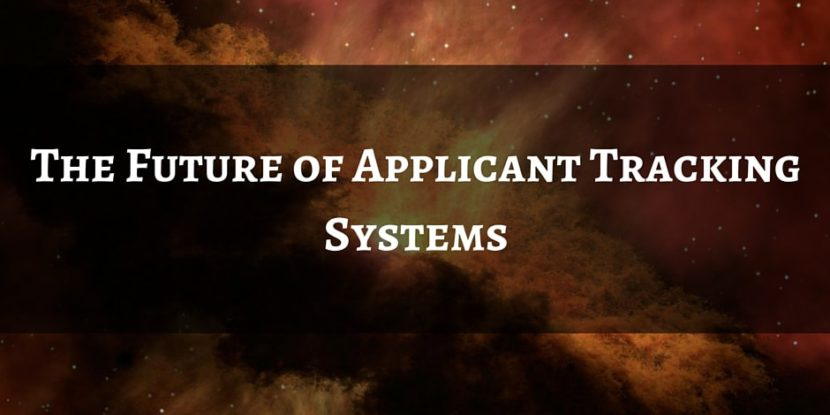 The Future of Applicant Tracking Systems by Tracy Tedesco - Title Image